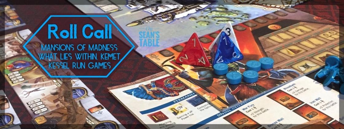 Roll Call Kemet Mansions of Madness Kessel Run Games