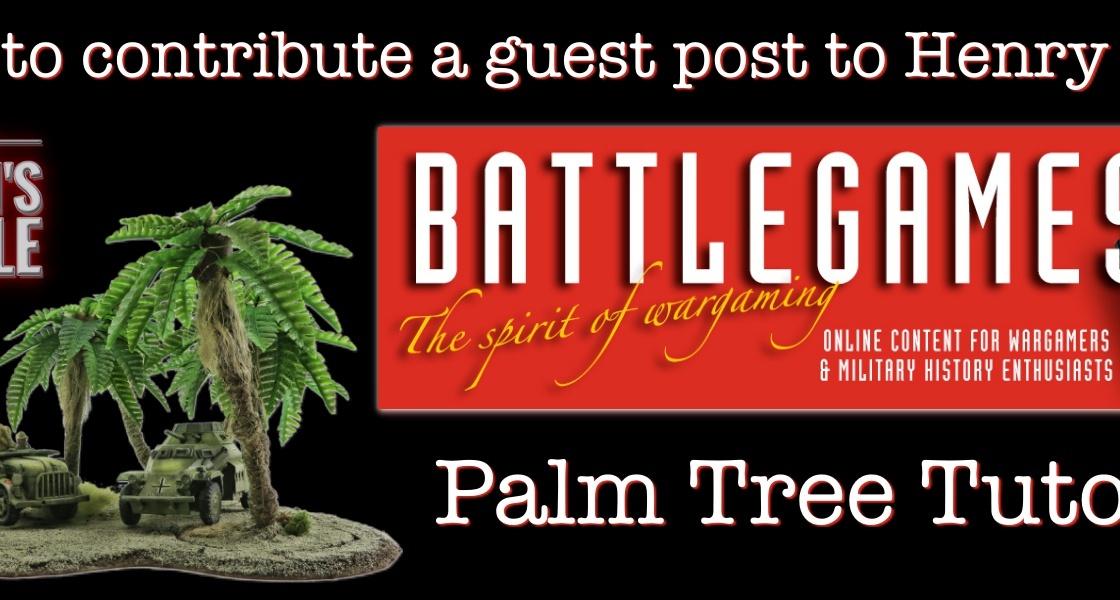 Henry Hyde Battlegames Palm Tree Tutorial